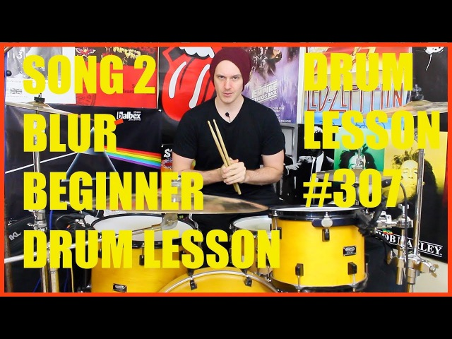 How To Play Song 2 By Blur On Drums - Verse Chorus Beats - Drum Lesson 307