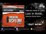 Indecent Noise &amp Lostly - Lost In Noise (Sebastian Brandt Remix) OUT NOW!