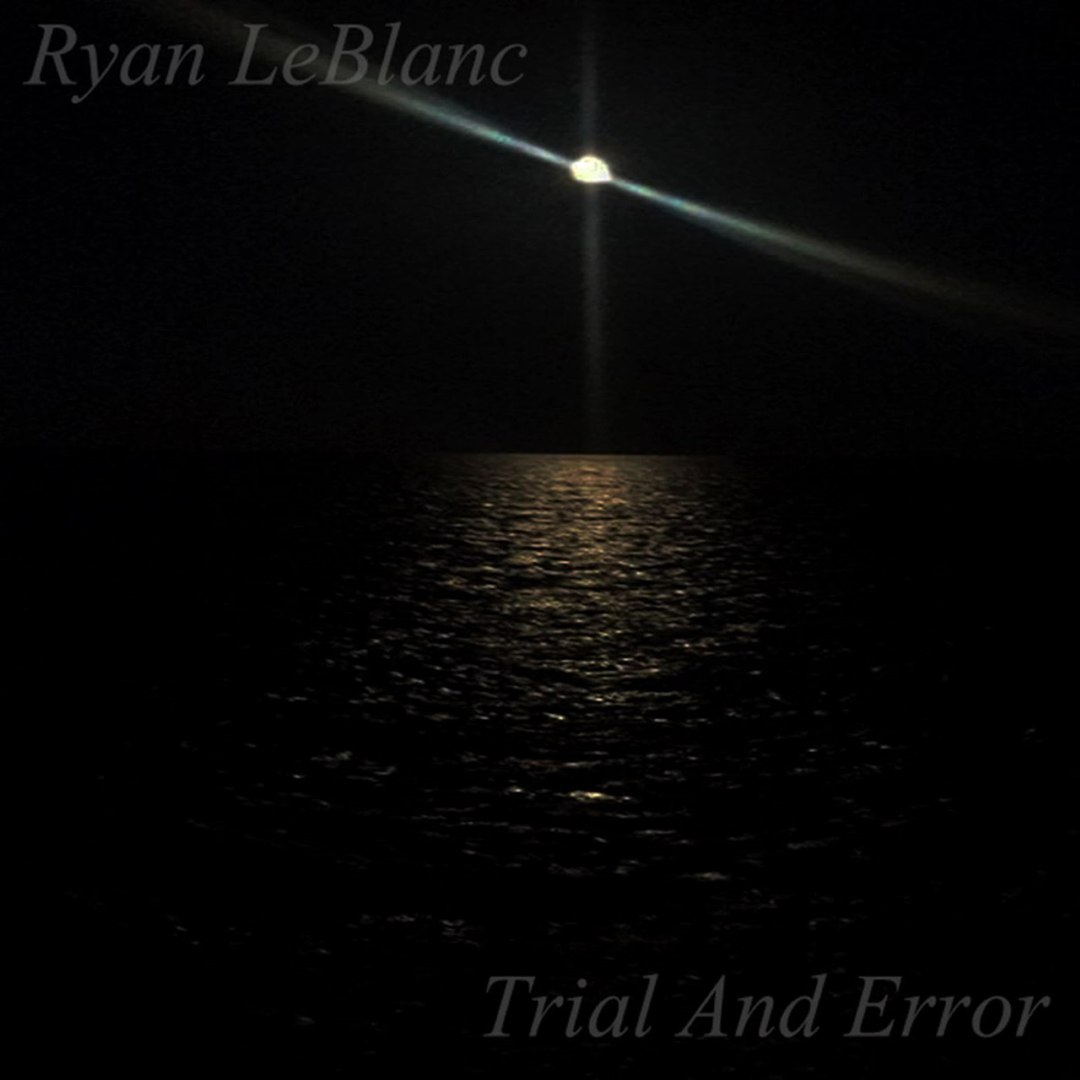 Ryan LeBlanc - Trial and Error [EP] (2017)