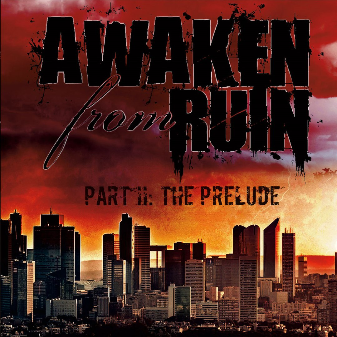 Awaken from Ruin - Part II: the Prelude (2017)
