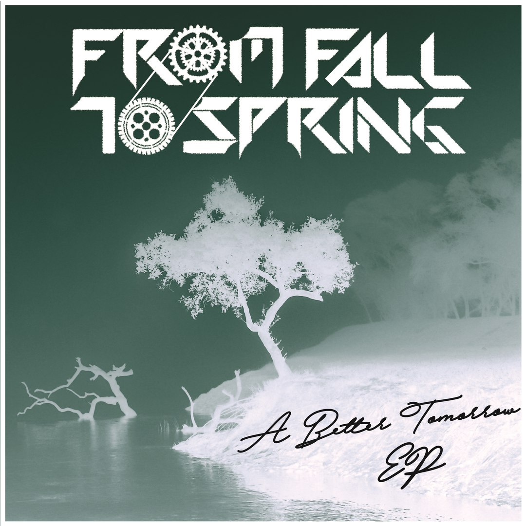 From Fall To Spring - A Better Tomorrow [EP] (2017)