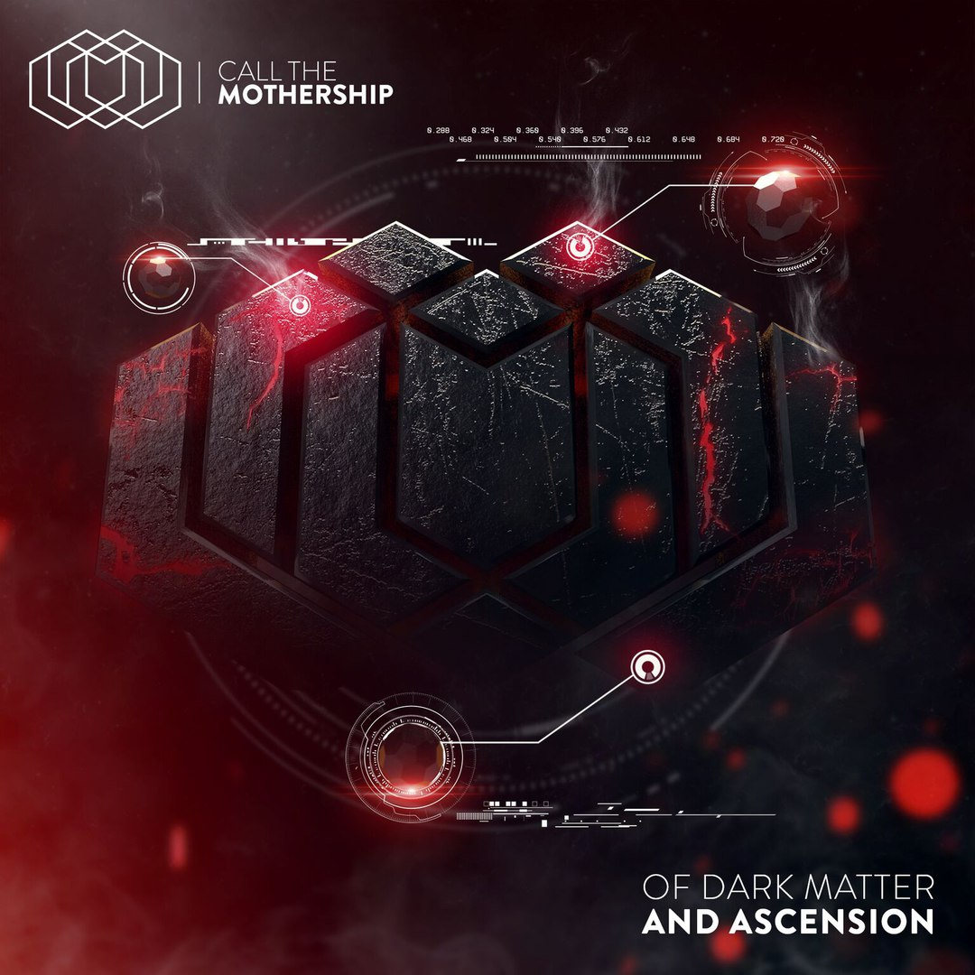 Call The Mothership - Of Dark Matter And Ascension (2017)