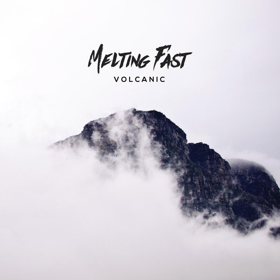 Melting Fast - Volcanic (2017)