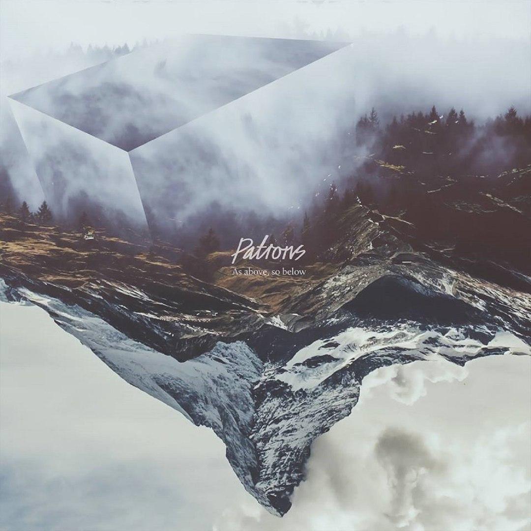 Patrons - As Above, So Below (2017)