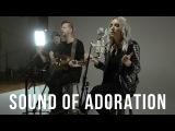 Jesus Culture - Sound Of Adoration [New Song Cafe] (Live) 2017