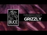 Dimitri Vangelis &amp Wyman vs Futuristic Polar Bears - Grizzly (Extended Mix)