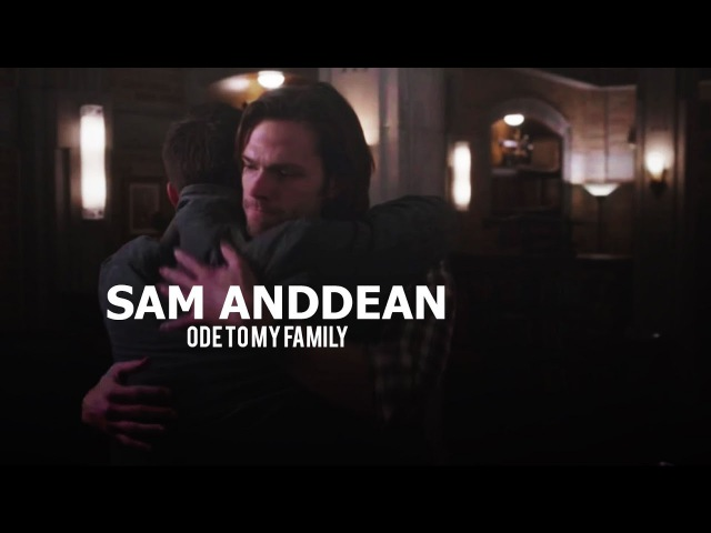 Sam and Dean   Ode to My Family