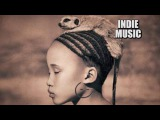 Songs Of Tomorrow  The Best Indie music 2017  Indie Pop Chill Music  Power Of Positivity