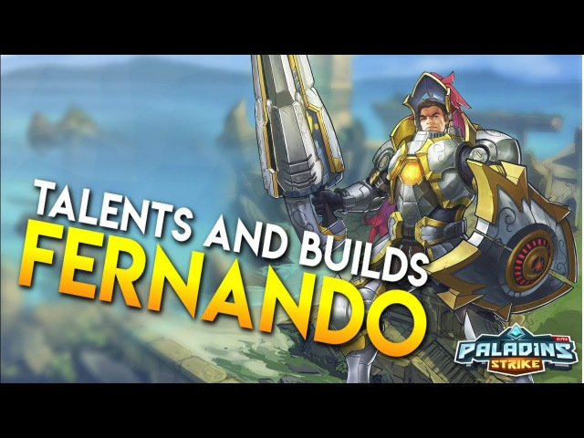 Paladins Strike How to Play Fernando Talents Build and Abilities