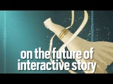 The Game Makers: Inside Story - E10 on the future of interactive story