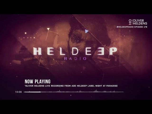Oliver Heldens - Heldeep Radio 178 (Live recorded from Heldeep night @ ADE)