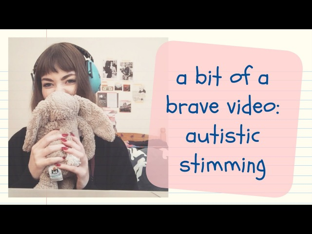 A Bit of a Brave Video: Autistic Stimming | Megan Rhiannon