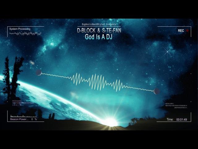 D-Block S-te-Fan - God Is A DJ [HQ Edit]