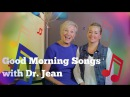 Good Morning Songs with Dr. Jean