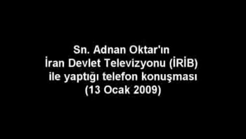 SN. ADNAN OKTAR'IN IRAN DEVLET TELEVİZYONU IRIB İLE YAPTIĞI TELEFON KONUŞMASI (2009.01.13) - YouTube