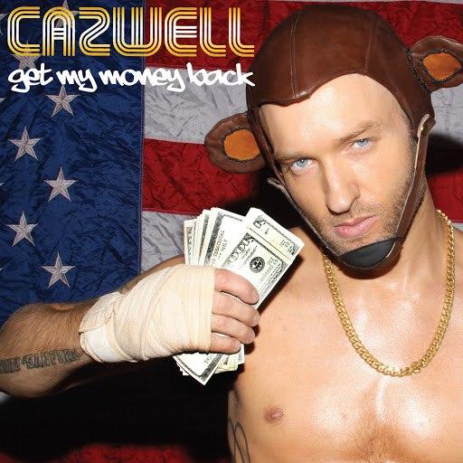 Cazwell альбом Get My Money Back