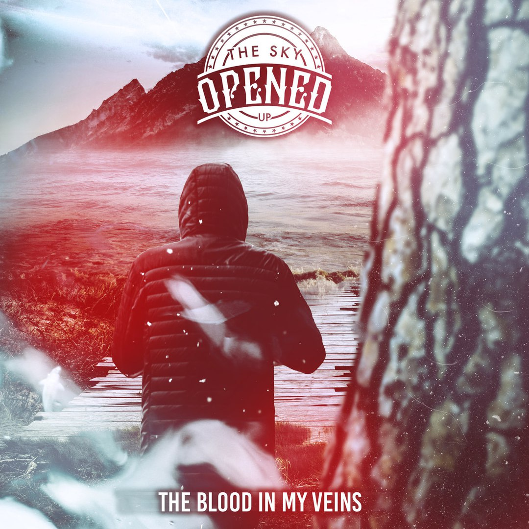 The Sky Opened Up - The Blood in My Veins [EP] (2017)