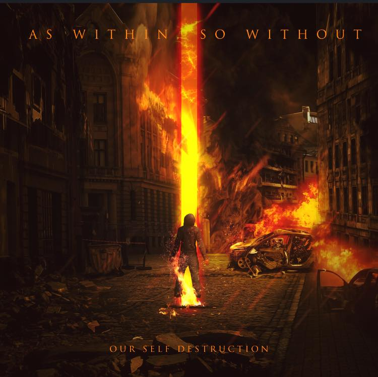 As Within, So Without - Our Self Destruction [EP] (2017)