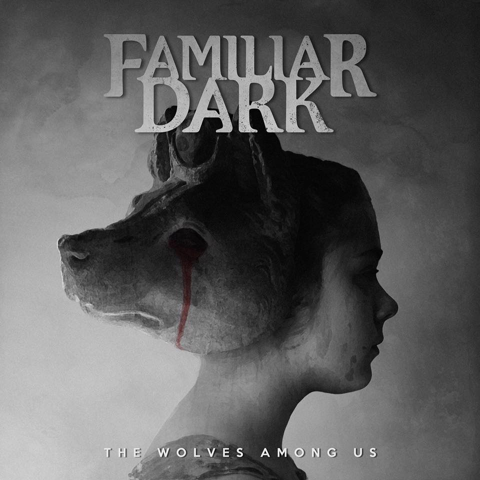 Familiar Dark - The Wolves Among Us [EP] (2017)