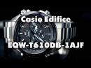 Экспресс-обзор часов Casio Edifice EQW-T610DB-1AJF