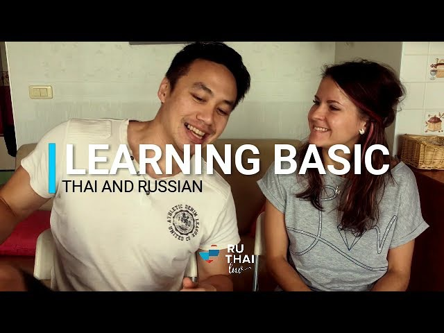 Learn Basic Thai and Russian.