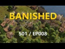 Banished мод Colonial Charter S01 EP008