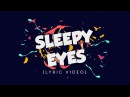 Elohim Whethan - Sleepy Eyes (Lyric Video)