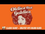 50's, 60's &amp 70's Oldies but Goodies - Classic Oldies' - Greatest Hits Golden Oldies