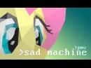 PMV   Sad Machine