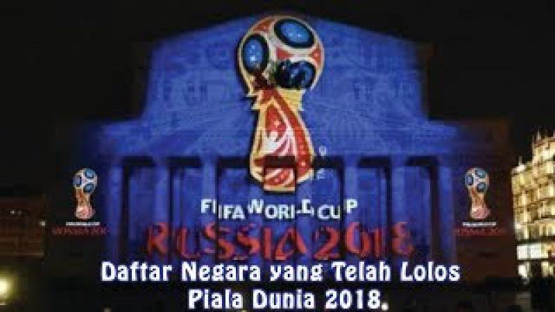 Daftar Negara yang Telah Lolos Piala Dunia 2018