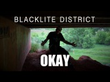 Blacklite District - Okay (Official Music Video)
