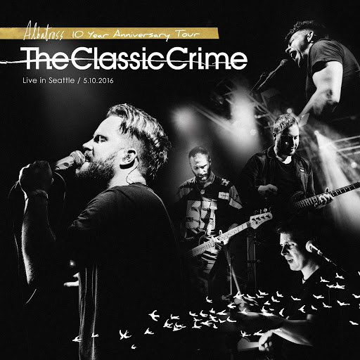 The Classic Crime альбом Albatross 10th Anniversary Tour (Live in Seattle)
