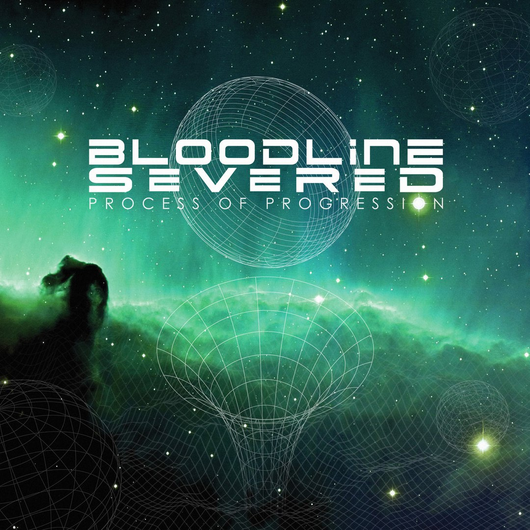 Bloodline Severed - Process of Progression (2017)