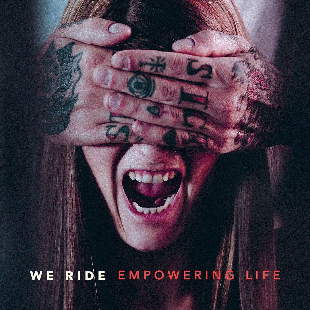 We Ride - Empowering Life (2017)