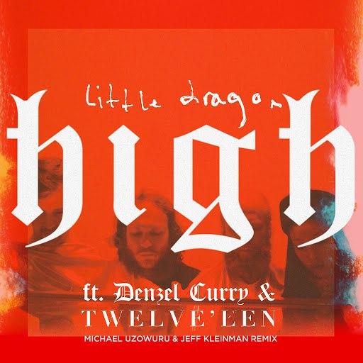 Little Dragon альбом High (feat. Denzel Curry & Twelve'len) [Michael Uzowuru & Jeff Kleinman Remix]