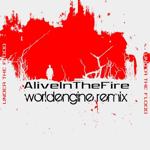 Under The Flood альбом Alive in the Fire (WorldEngine Remix)