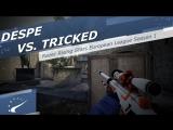 despe vs. Tricked @ CS:GO Razer Rising Stars European League Season 1
