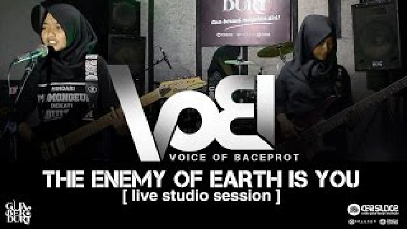 VOB (VOICE OF BACEPROT) - THE ENEMY OF EARTH IS YOU   LIVE STUDIO SESSION GUA BERDURI