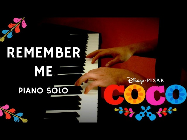 Disney/Pixar's COCO - Remember Me (Lullaby) | Solo Piano Cover