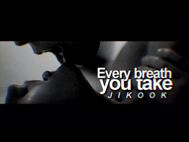 Jikook ● Every breath you take /stalker6au!/ ENG/ESP/PORT/
