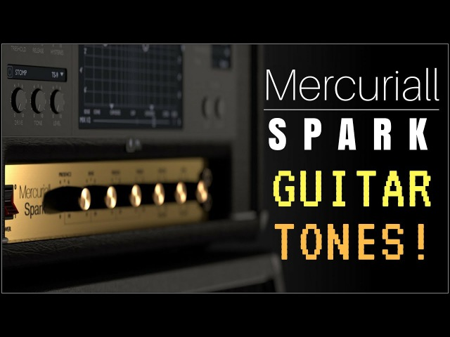 My favourite Mercuriall Spark guitar tones (7 presets)