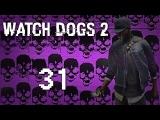 Watch Dogs 2 - Прохождение игры на русском [31] Сюжет PC