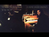 The War On Drugs - Up All Night Official Audio