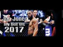 Jon Jones - My belt UFC | Highlights/Knockout 2017 | HD