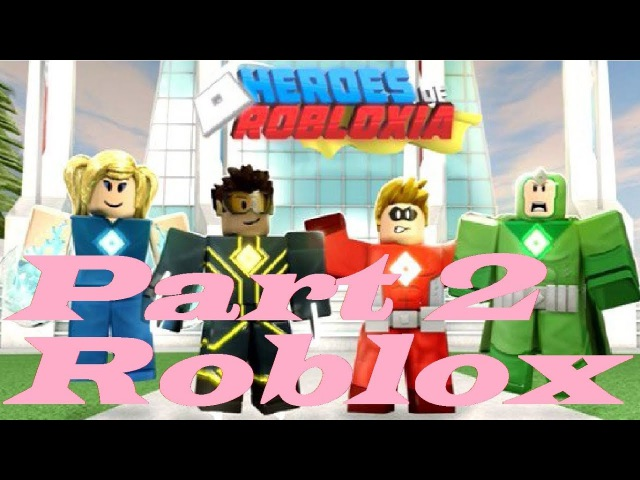 ROBLOX. Heroes of Robloxia. Part 2
