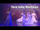 Tere Ishq Nachaya Full song Indian Dance Group Champa