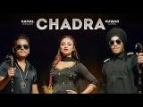 CHADRA Kamal Khan Feat. Kuwar Virk (Official Video) Punjabi Songs 2017