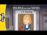 People in the News J. K. Rowling  Level 8  By Little Fox