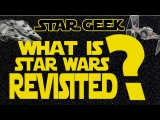 A FAN-EDIT BETTER THAN THE ORIGINAL STAR WARS - Star Wars Revisited - Star Geek