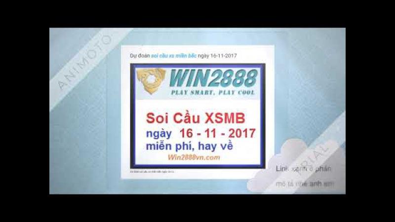 Soi cầu xsmb ngày 16-11-2017 chuẩn cùng win2888asia